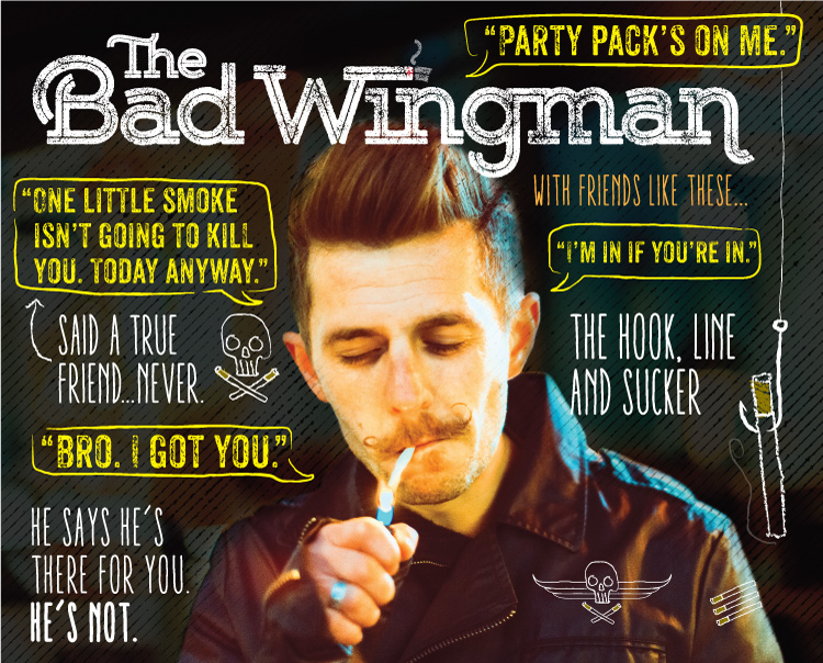 the bad wingman, he says he's there for you but he's not