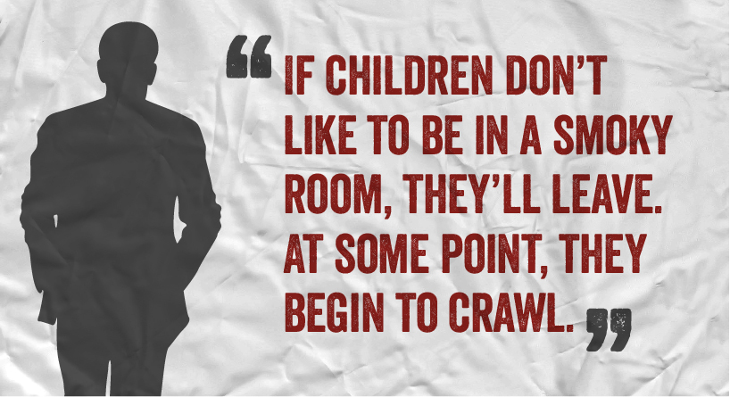 If children don't like to be in a smoky room, they'll leave. At some point, they begin to crawl.